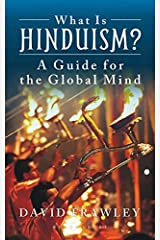 What Is Hinduism?: A Guide for the Global Mind Paperback