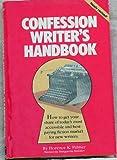 The Confession Writer's Handbook, Florence K. Palmer, 0898790328