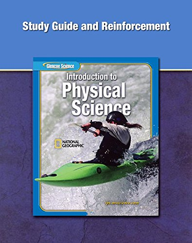 Glencoe Introduction to Physical Science, Grade 8, Study Guide and Reinforcement (GLEN SCI: INTRO PHYSICAL SCI)