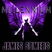 Millennium: Descendants Saga, Book 4 | James Somers