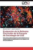 Evaluación de la Reforma Curricular de la Escuela de Sociología de Luz, Norma M. Caira T. and Isaías S. Lescher S., 3848452545