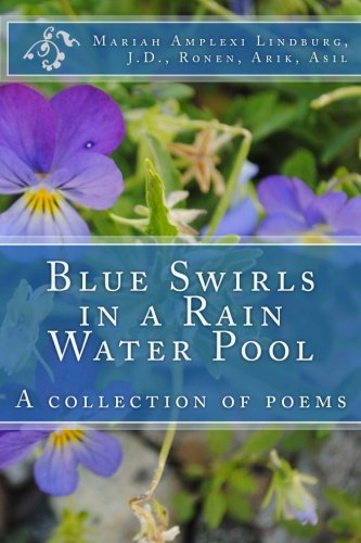 Read Online Blue Swirls in a Rain Water Pool: A collection of poems pdf