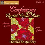 Confessions of an English Opium-Eater | Thomas De Quincey