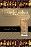 First Market, Gary Arthur Thomson, 1450207294
