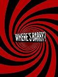 Where's Barry?