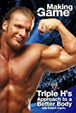 Triple H Making the Game: Triple Hs Approach to a Better Body (WWE)
