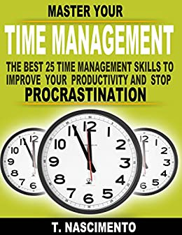 Time Management: The Top 25 Time Management Skills to