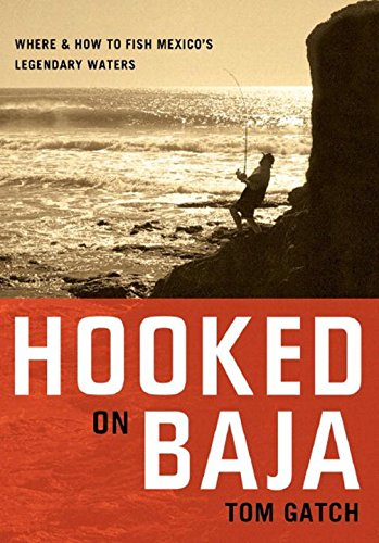 Map Baja Peninsula Mexico (Hooked on Baja: Where and How to Fish Mexico's Legendary Waters)