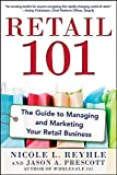 Retail 101: The Guide to Managing and Marketing