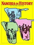 Namibia in History : Junior Secondary History Book, Mbumba, Nangolo and Noisser, Norbert, 0862327687