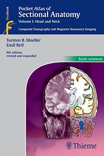 Pocket Atlas of Sectional Anatomy, Vol. 1: Head and Neck, Computed Tomography and Magnetic Resonance Imaging, 4th Edition (Basic Sciences (Thieme))