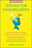 Testing for Kindergarten: Simple Strategies to Help Your Child Ace the Tests for: Public School Placement, Private School Admissions, Gifted Program Qualification