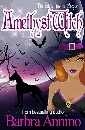 Amethyst Witch: The Prequel (A Stacy Justice Mystery Book Prequel 0) by [Annino, Barbra]