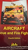 Aircraft Rescue and Fire Fighting, , 0879391928