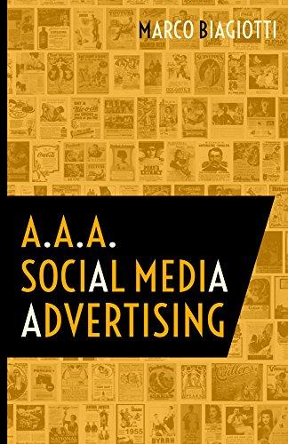 A.a.a. Social Media Advertising: Utilizzo Strategico Delle Piattaforme Pubblicitarie Dei Social Network. (Italian Edition)