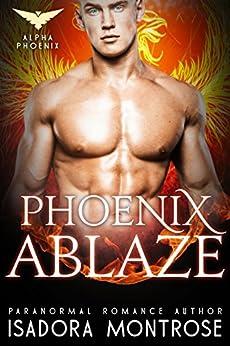 Phoenix Ablaze (Alpha Phoenix Book 2) by [Montrose, Isadora]