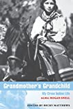 img - for Grandmother's Grandchild: My Crow Indian Life (American Indian Lives) book / textbook / text book