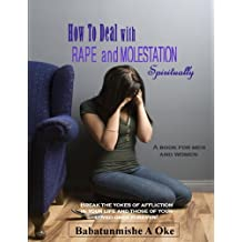 HOW TO DEAL WITH RAPE AND MOLESTATION SPIRITUALLY