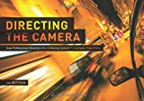 Directing the Camera, Gil Bettman, 161593166X