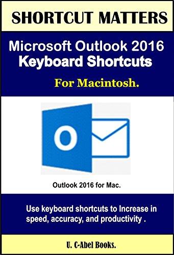 Microsoft Outlook 2016 Keyboard Shortcuts For Macintosh (Shortcut Matters) Downloads Torrent