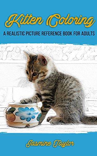 Amazon Com Kitten Coloring A Realistic Picture Reference Book For