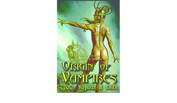 The Origin of Vampires, 2012: The Rapture of Lilith
