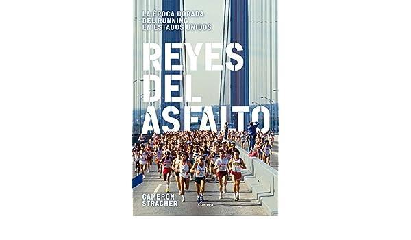 Reyes del asfalto: La época dorada del running en Estados Unidos (Spanish Edition): Cameron Stracher: 9788494216701: Amazon.com: Books