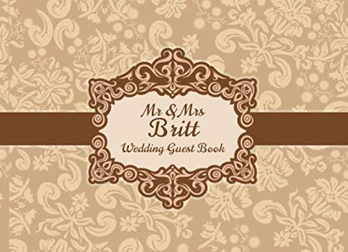 Mr & Mrs Britt Wedding Guest Book: Blank Lined 100 Pages