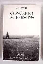 EL CONCEPTO DE PERSONA: Amazon.es: A. J. AYER, A. J. AYER