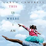 This Is Where I Am | Karen Campbell