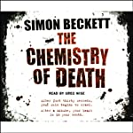 The Chemistry of Death: Dr David Hunter, Book 1   Simon Beckett