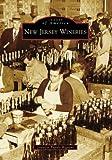 New Jersey Wineries, Jennifer Papale Rignani, 0738557226
