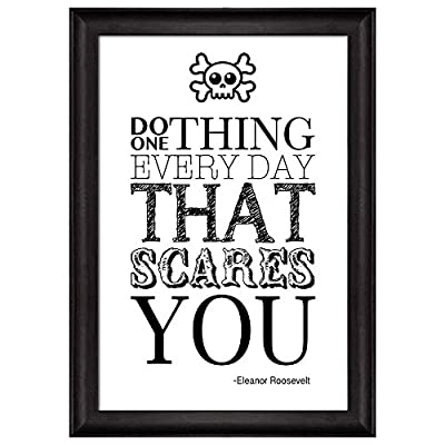 Made to Last, Gorgeous Artisanship, Black and White Skull Over a Quote Do One Thing Everyday That Scares You by Eleanor Roosevelt Framed Art
