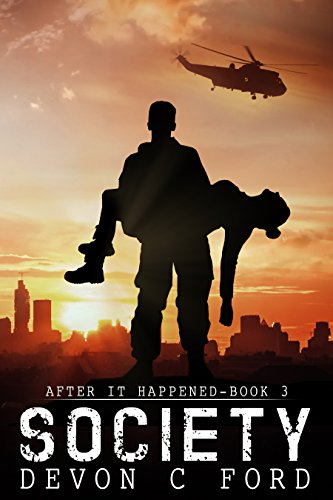 Society: After It Happened Book 3 by [Ford, Devon C]