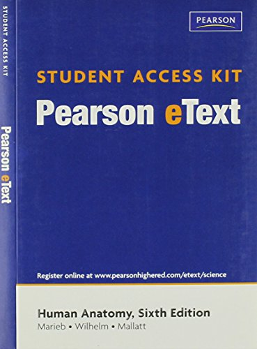 Pearson Etext Student Access Kit For Human Anatomy  6Th Edition