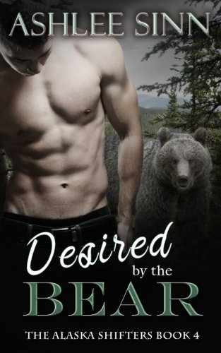 Read Online Desired by the Bear (The Alaska Shifters) (Volume 4) ebook