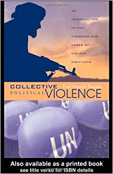Collective Political Violence: An Introduction to the Theories and Cases of Violent Conflicts by Earl Conteh-Morgan (2003-12-04)