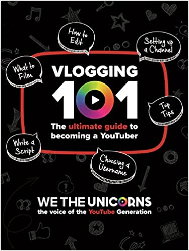 a0f164935261 We The Unicorns  Vlogging 101  The Ultimate Guide To Becoming A YouTuber  Paperback – 10 Aug 2017