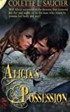 Alicia's Possession, Colette L. Saucier, 0615875521