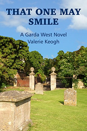 That One May Smile: A Garda West Novel (Garda West Crime Novels Book 1)