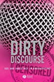 img - for Dirty Discourse: Sex and Indecency in Broadcasting book / textbook / text book