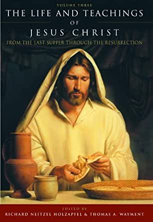The life and teachings of jesus christ vol 3 from the for Christian holzapfel