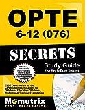 OPTE: 6-12 (076) Secrets Study Guide: CEOE Exam Review for the Certification Examinations for Oklahoma Educators / Oklahoma Professional Teaching Examination