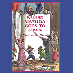 Nurse Matilda Goes To Town Audiobook