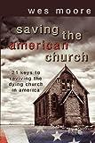Saving the American Church, Wesley Hugh Moore, 1467560510