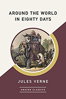 Around the World in Eighty Days (AmazonClassics Edition) por [Verne, Jules]