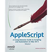 AppleScript: A Comprehensive Guide to Scripting and Automation on Mac OS X