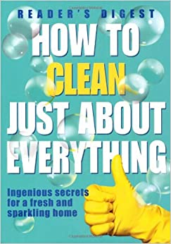 How Clean Just About Everything pb (Readers Digest)