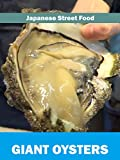 Japanese Street Food - Giant Oysters