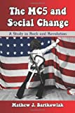 The MC5 and Social Change: A Study in Rock and Revolution